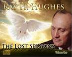 Lost Sermons - Ray H. Hughes